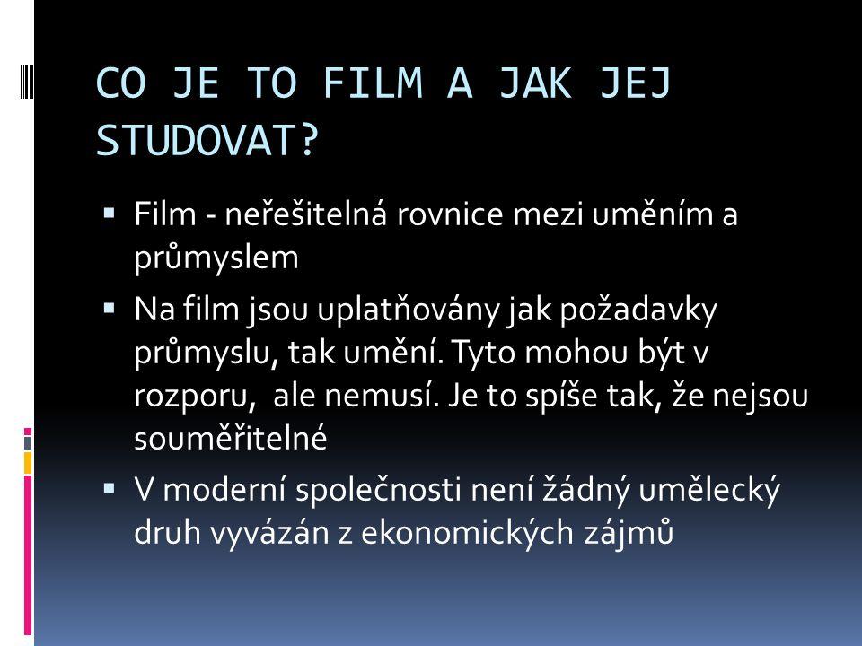 CO JE TO FILM A JAK JEJ STUDOVAT.