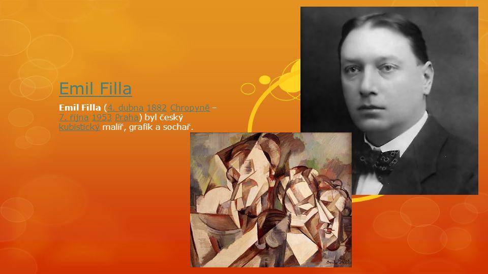 Emil Filla Emil Filla (4.dubna 1882 Chropyně – 7.