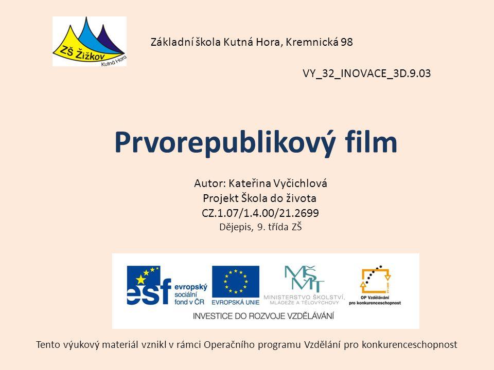 VY_32_INOVACE_3D.9.03 Autor: Kateřina Vyčichlová Projekt Škola do života CZ.1.07/1.4.00/21.2699 Dějepis, 9.
