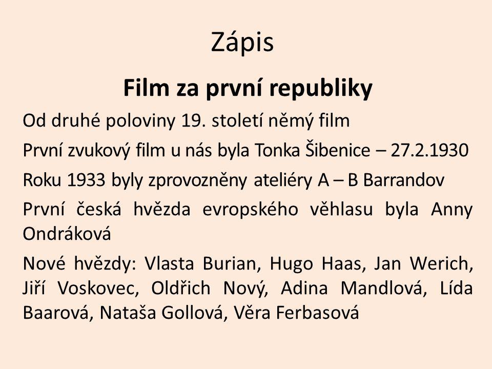 Zápis Film za první republiky Od druhé poloviny 19.