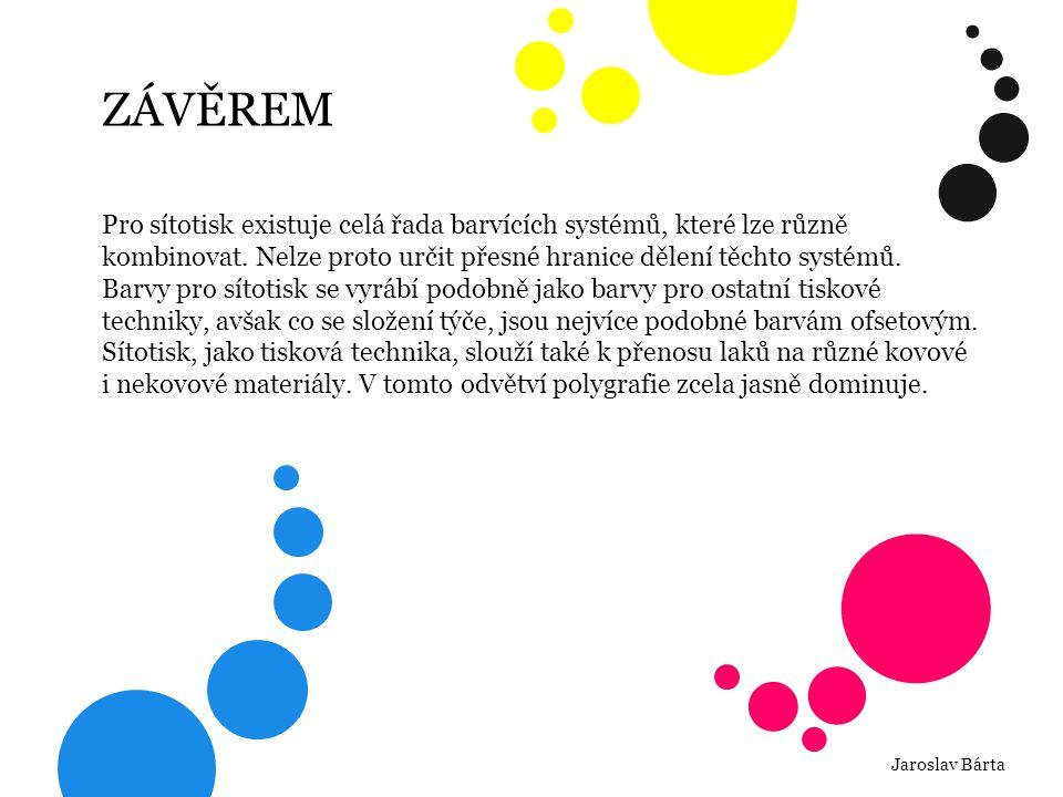 Pro sítotisk existuje celá řada barvících systémů, které lze různě kombinovat. Nelze proto určit přesné hranice dělení těchto systémů. Barvy pro sítot