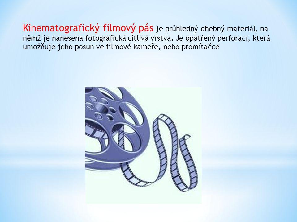 Kinematografický filmový pás je průhledný ohebný materiál, na němž je nanesena fotografická citlivá vrstva. Je opatřený perforací, která umožňuje jeho