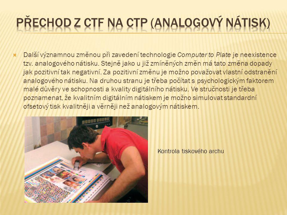 Hlavním přínosem obou technologií je stabilizace a standardizace procesu výroby tiskové formy.
