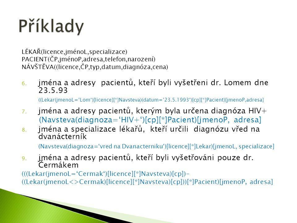  Select * from Student where (Věk between 24 AND 29) Student LoginPříjmeníJménoVěk Dra025DrábekTomáš25 Sip001ŠípkováRůžena29 Zub011ZubatáEva23 Nov098NovákBohumil28 LoginPříjmeníJménoVěk Dra025DrábekTomáš25 Sip001ŠípkováRůžena29 Nov098NovákBohumil28