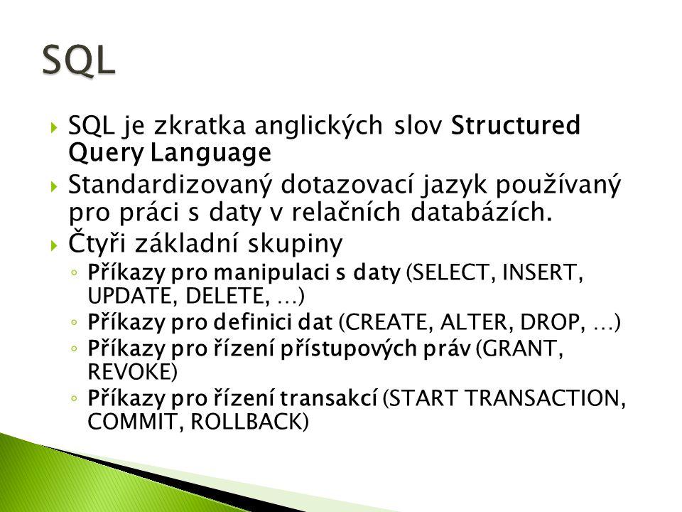  LEFT (sloupec, počet_znaků)  RIGHT (sloupec, počet_znaků)  ROUND (sloupec, počet míst)  LOWER (sloupec)  UPPER (sloupec)  REVERSE (sloupec)  CHARINDEX (vyraz1, vyraz2 [,start_pozice])  REPLACE (sloupec, co_nahradit, za_co)  SUBSTRING (sloupec, start, kolik_znaků)  LEN (sloupec)
