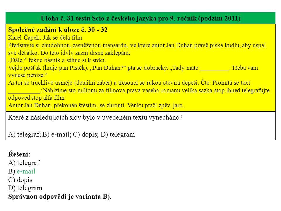 Úloha č.31 testu Scio z českého jazyka pro 9. ročník (podzim 2011) Společné zadání k úloze č.