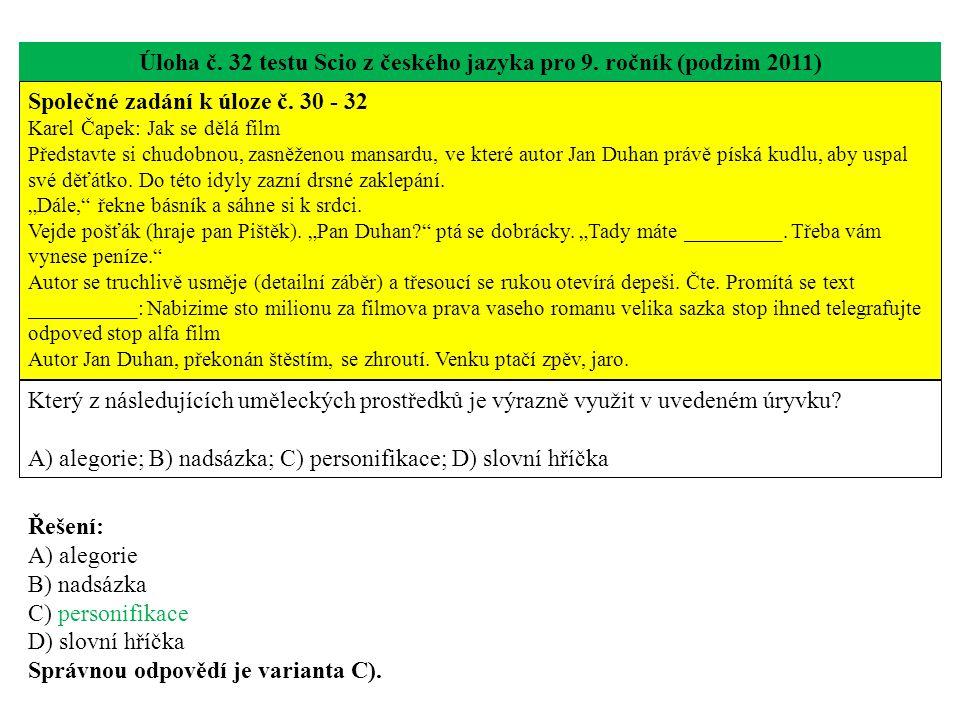Úloha č.32 testu Scio z českého jazyka pro 9. ročník (podzim 2011) Společné zadání k úloze č.