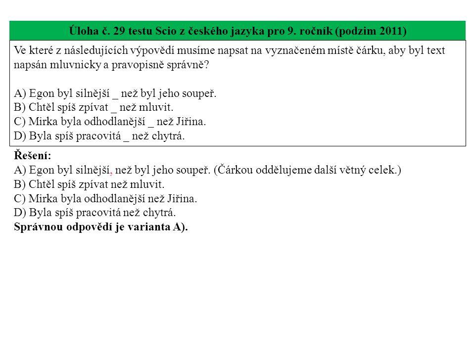 Úloha č.30 testu Scio z českého jazyka pro 9. ročník (podzim 2011) Společné zadání k úloze č.