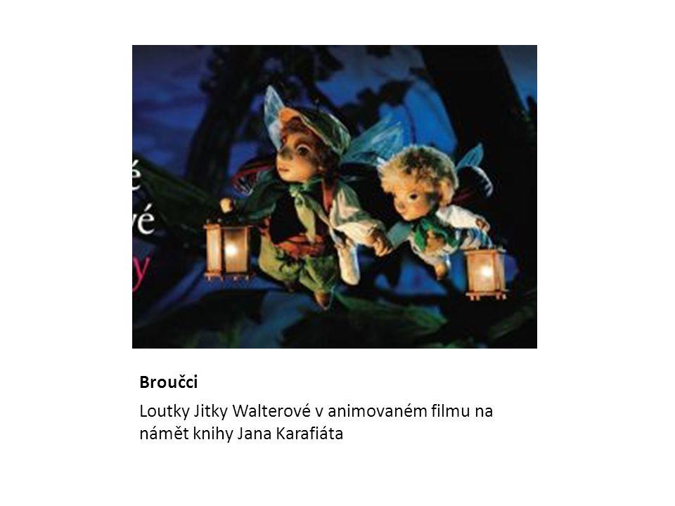 Broučci Loutky Jitky Walterové v animovaném filmu na námět knihy Jana Karafiáta