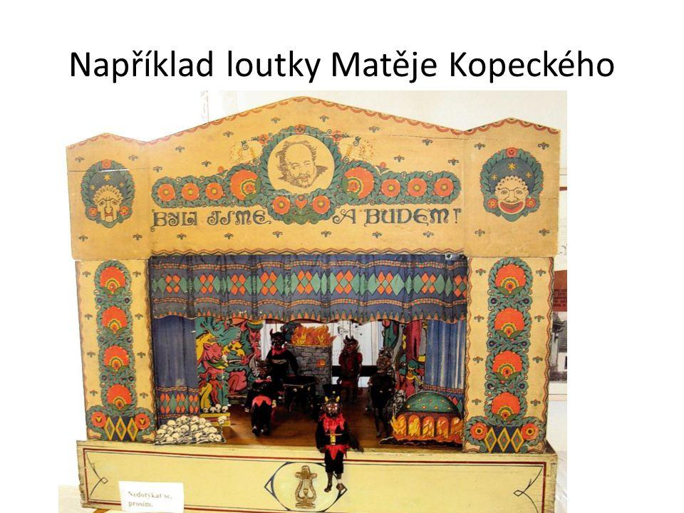 Například loutky Matěje Kopeckého