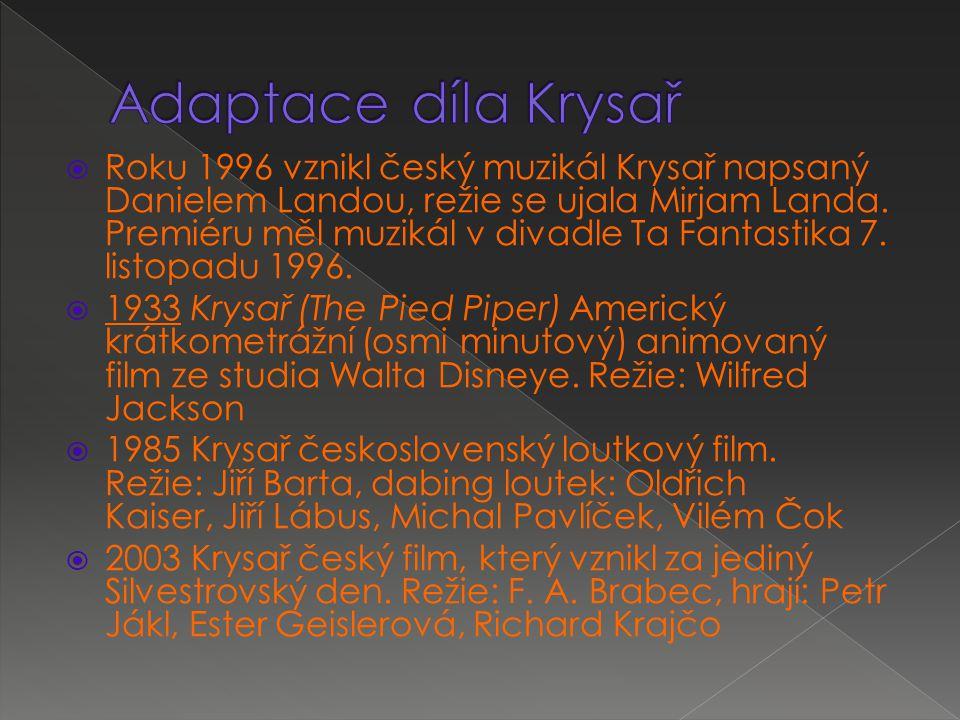  Roku 1996 vznikl český muzikál Krysař napsaný Danielem Landou, režie se ujala Mirjam Landa.