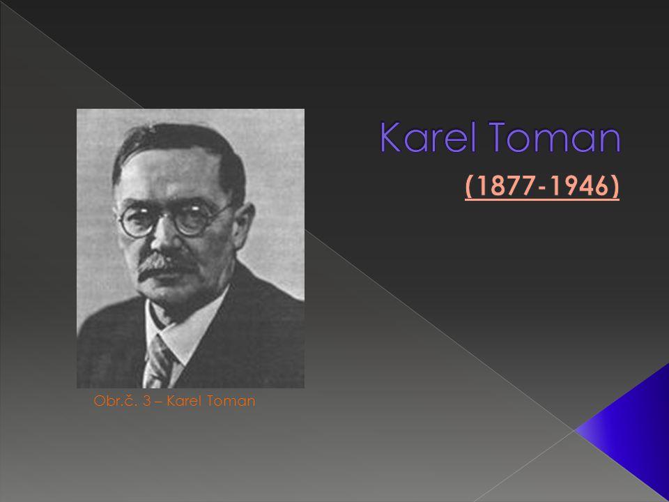 Obr.č. 3 – Karel Toman