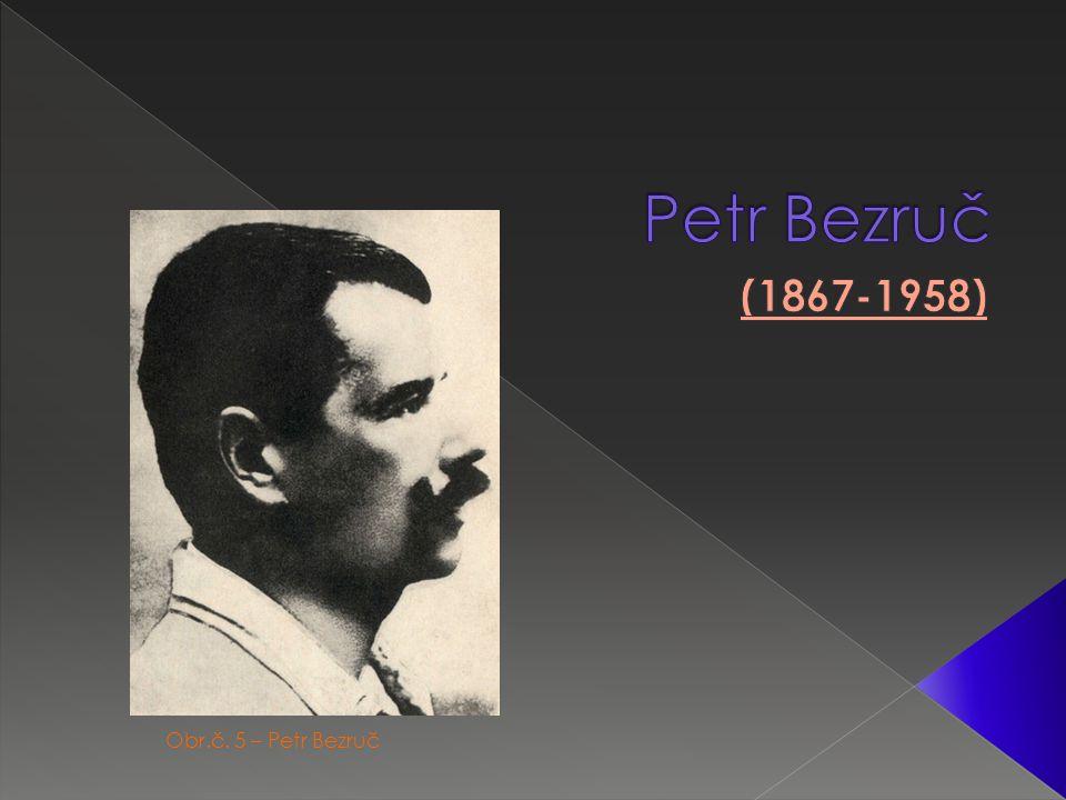 Obr.č. 5 – Petr Bezruč
