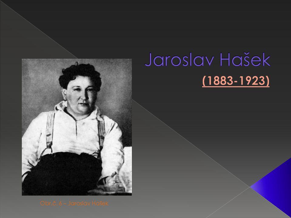 Obr.č. 6 – Jaroslav Hašek
