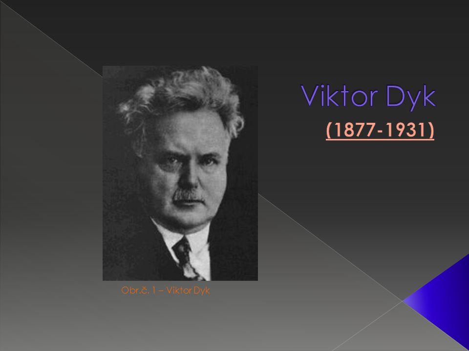 Obr.č. 1 – Viktor Dyk
