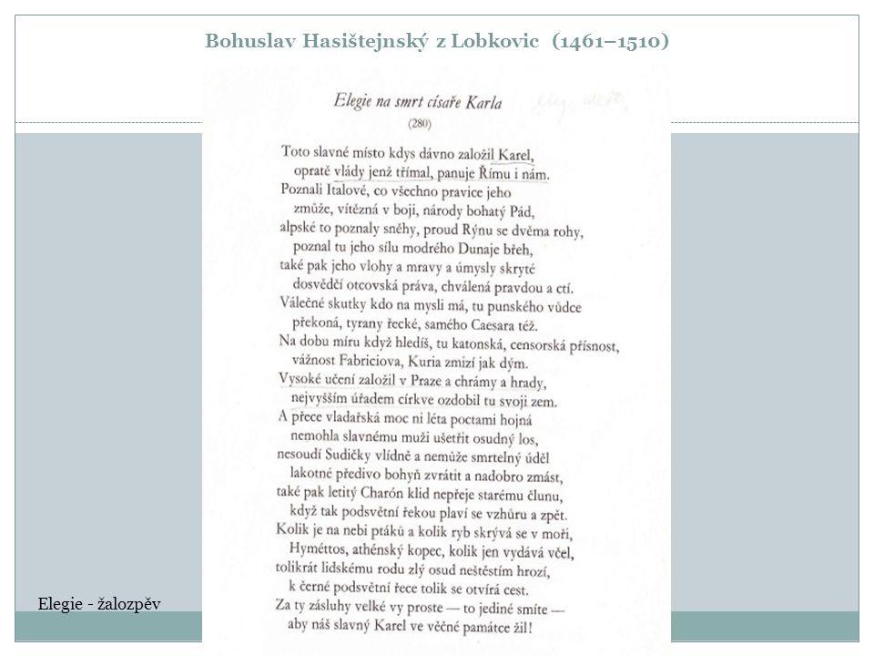 Bohuslav Hasištejnský z Lobkovic (1461–1510) Elegie - žalozpěv