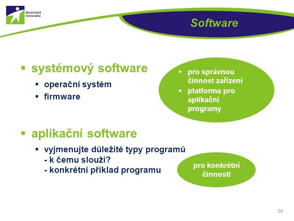 Software  systémový software  operační systém  firmware  aplikační software  vyjmenujte důležité typy programů - k čemu slouží? - konkrétní příkl