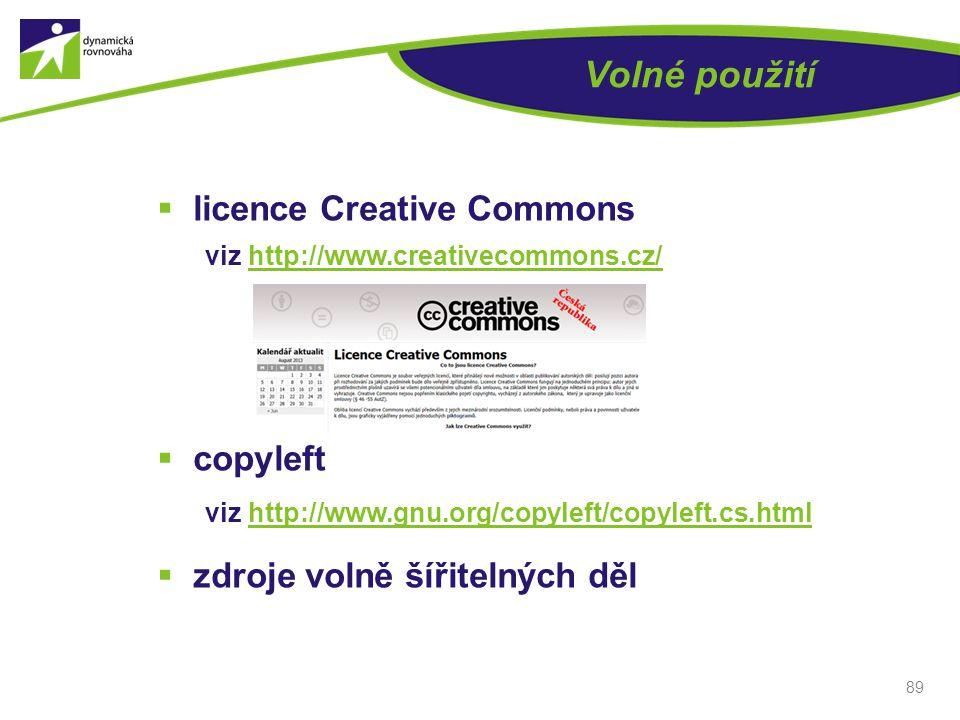 Volné použití  licence Creative Commons viz http://www.creativecommons.cz/http://www.creativecommons.cz/  copyleft viz http://www.gnu.org/copyleft/c