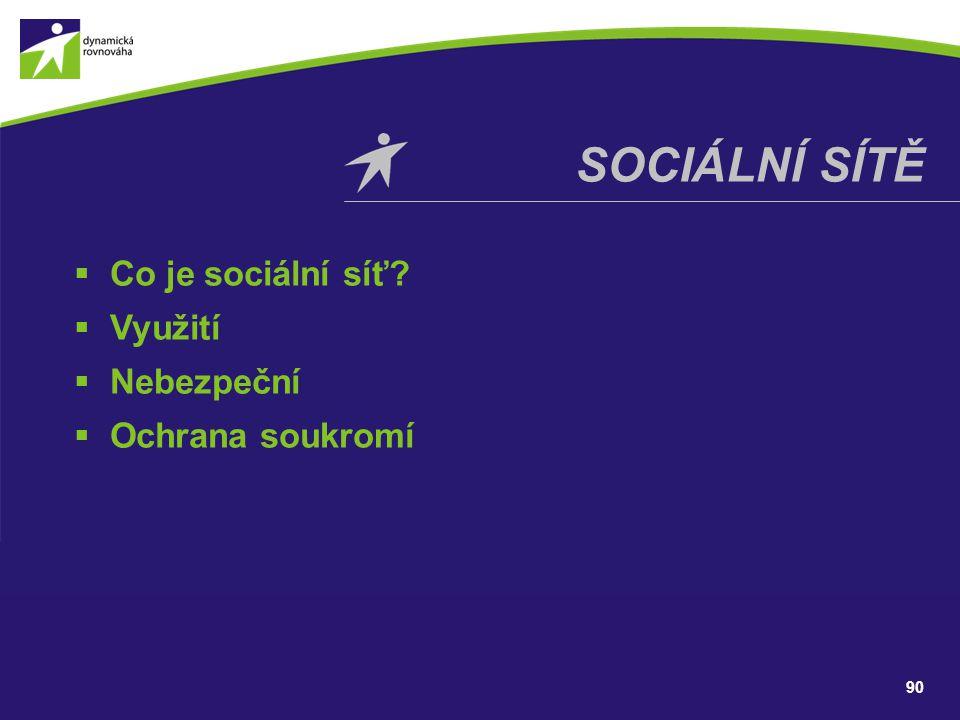 90 SOCIÁLNÍ SÍTĚ  Co je sociální síť?  Využití  Nebezpeční  Ochrana soukromí