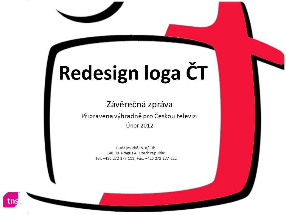 Redesign loga ČT Závěrečná zpráva Připravena výhradně pro Českou televizi Únor 2012 Budějovická 1518/13b 140 00 Prague 4, Czech republic Tel: +420 272