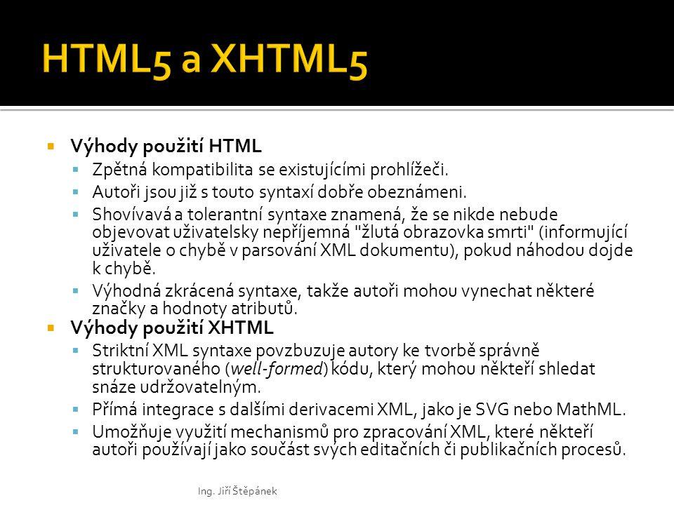  Výhody použití HTML  Zpětná kompatibilita se existujícími prohlížeči.