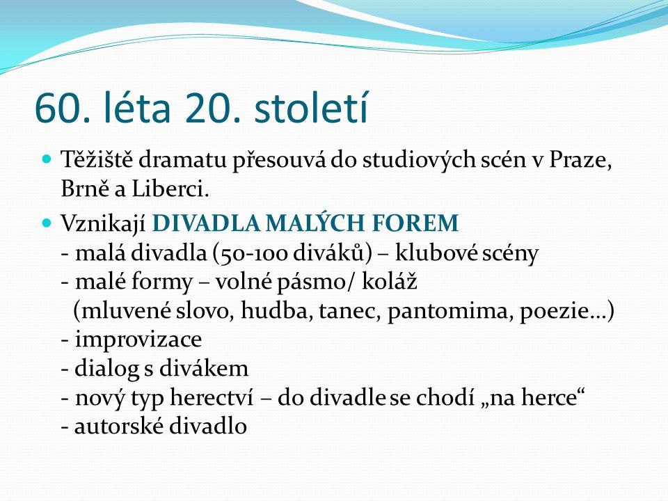 Divadelní hry:  Akt (1967)  Vyšetřování ztráty třídní knihy (1967)  Hospoda na mýtince (1969)  Dlouhý, Široký a Krátkozraký (1974)  Lijavec (1982)  Dobytí severního pólu Čechem Karlem Němcem (1985)  Blaník (1990)  Záskok (1994)  Švestka (1997)  Afrika (2002)  České nebe (2008)