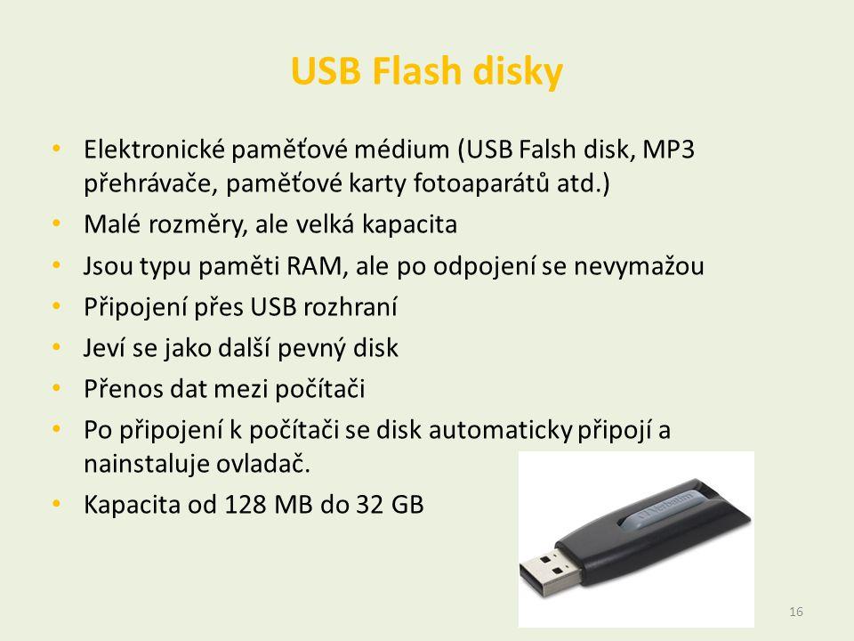 USB Flash disky • Elektronické paměťové médium (USB Falsh disk, MP3 přehrávače, paměťové karty fotoaparátů atd.) • Malé rozměry, ale velká kapacita •