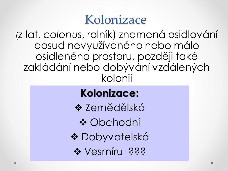 Kolonizace ( z lat.