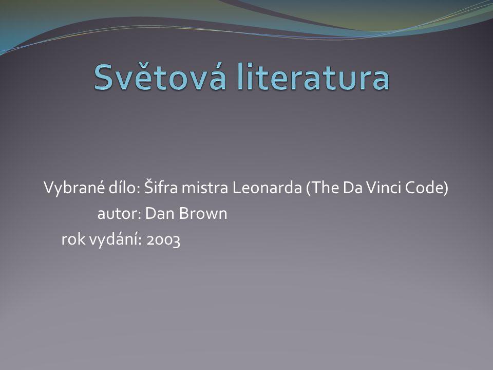 Vybrané dílo: Šifra mistra Leonarda (The Da Vinci Code) autor: Dan Brown rok vydání: 2003