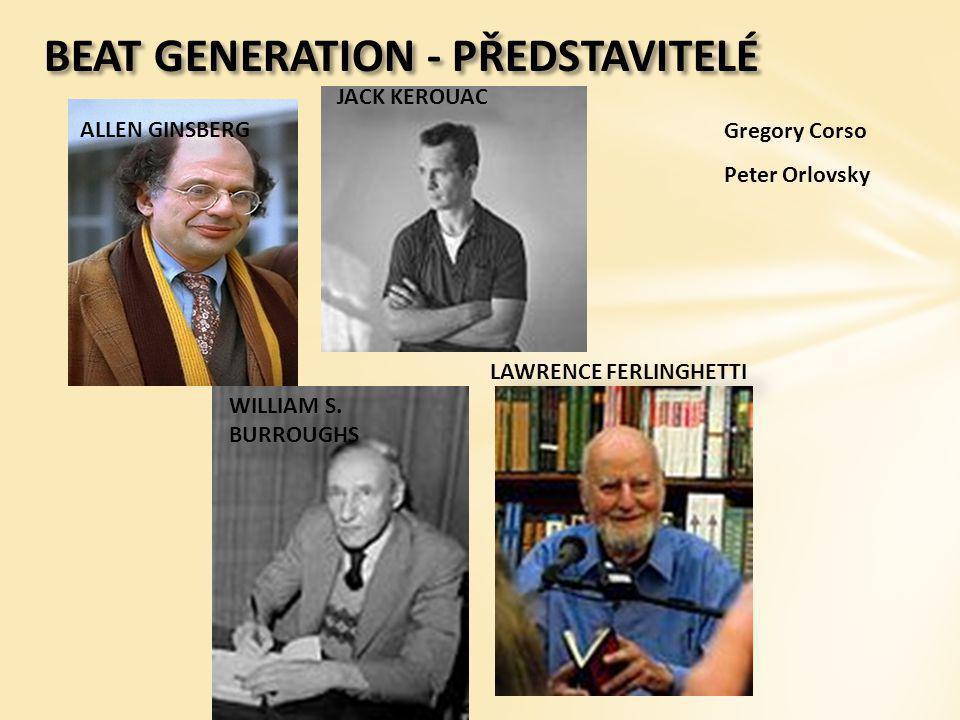 ALLEN GINSBERG (1926-1997) Básník, levicový intelektuál Vlivy:  duševní choroba matky,  na univerzitě seznámení s Kerouacem a Borroughsem, (vyloučen – drobné krádeže)  hospitalizace na psychiatrii (obviněn z podpory krádeže, snaha vyhnout se tak vězení) zde seznámení s Carlem Solomonem (znalec francouzské literatury)  1956 zemřela jeho matka  1965 – návštěva Prahy, králem majálesu, vyhoštěn, znovu v květnu 1990 KVÍLENÍ A JINÉ BÁSNĚ KADIŠ A JINÉ BÁSNĚ – elegie na život a smrt matky, jedna z nejpůsobivějších elegií moderní poezie PÁD AMERIKY: BÁSNĚ TĚCHTO STÁTŮ – zármutek nad smrtí Kerouaca a Neala Cassadyho Allen Ginsberg und Peter Orlowski