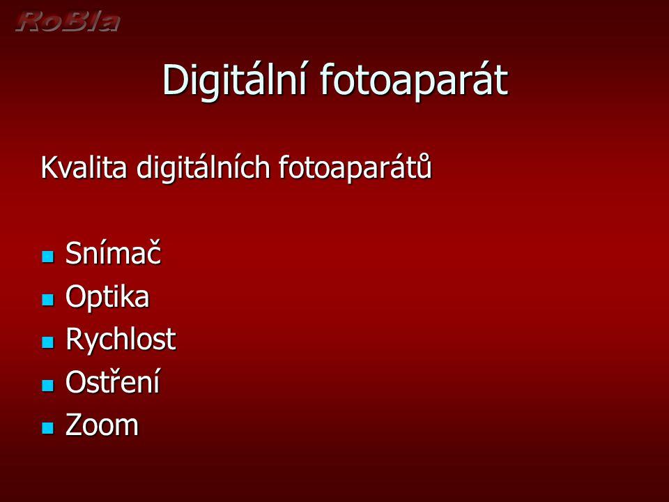 Kvalita digitálních fotoaparátů  Snímač  Optika  Rychlost  Ostření  Zoom