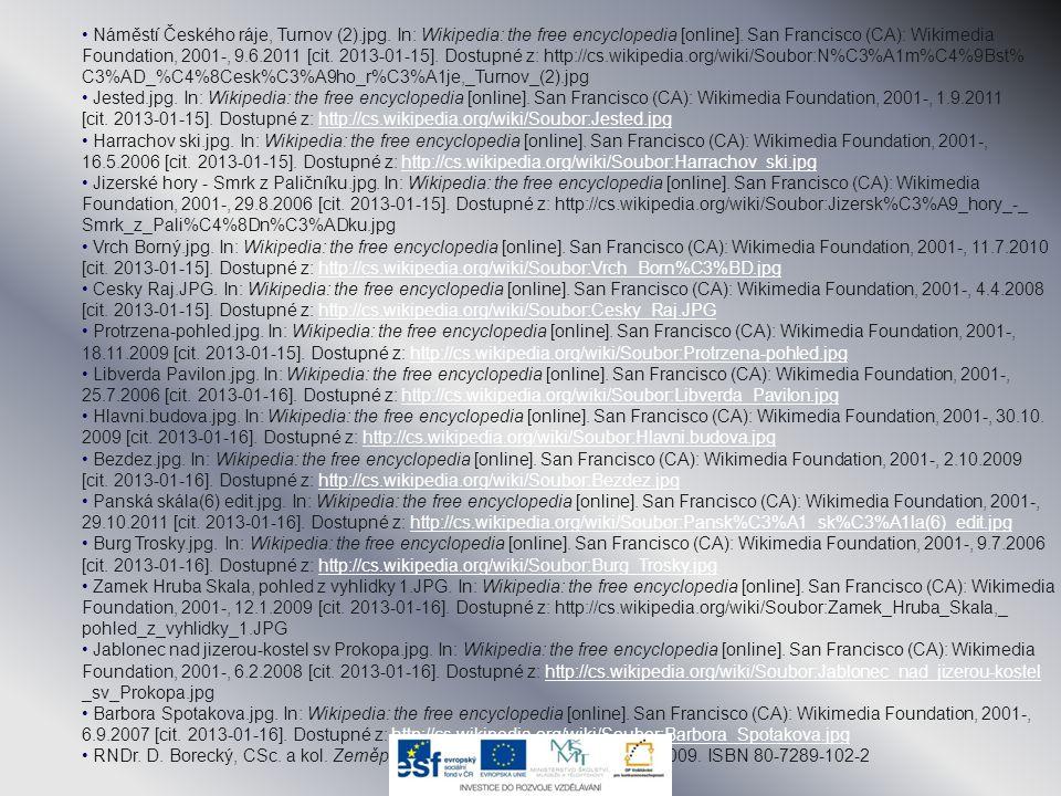 • Náměstí Českého ráje, Turnov (2).jpg. In: Wikipedia: the free encyclopedia [online]. San Francisco (CA): Wikimedia Foundation, 2001-, 9.6.2011 [cit.