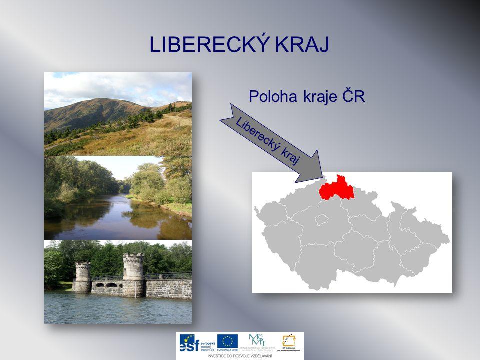 LIBERECKÝ KRAJ Poloha kraje ČR Liberecký kraj