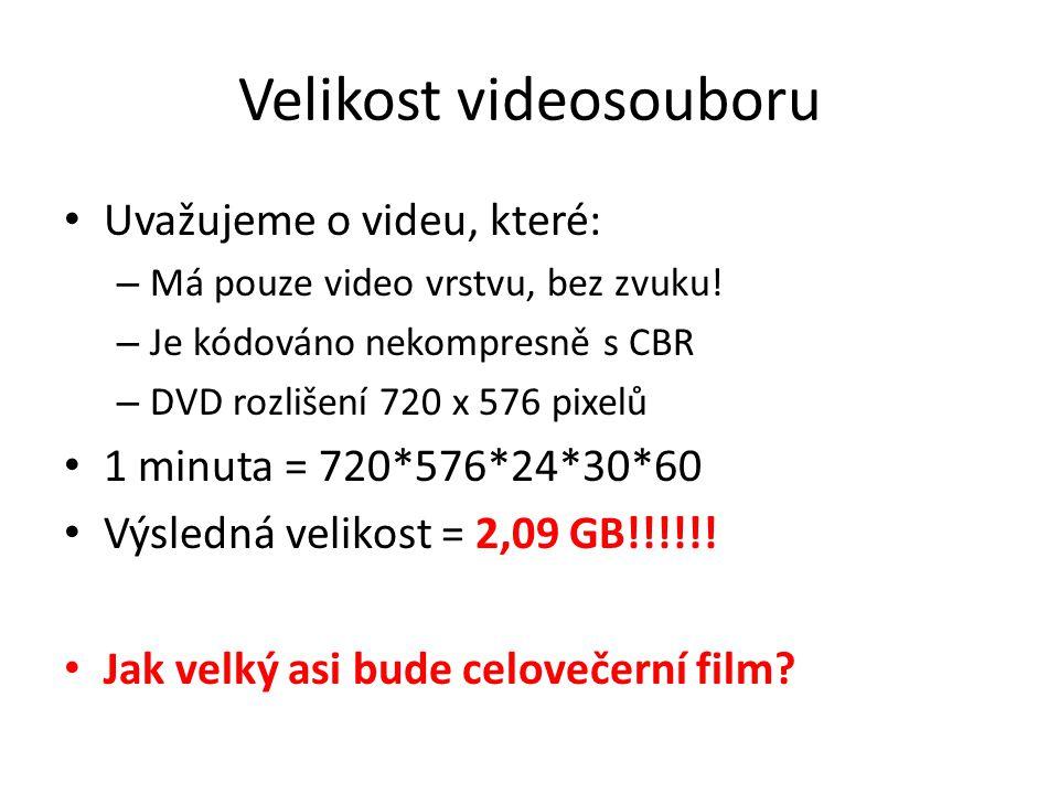 Velikost videosouboru • Uvažujeme o videu, které: – Má pouze video vrstvu, bez zvuku! – Je kódováno nekompresně s CBR – DVD rozlišení 720 x 576 pixelů
