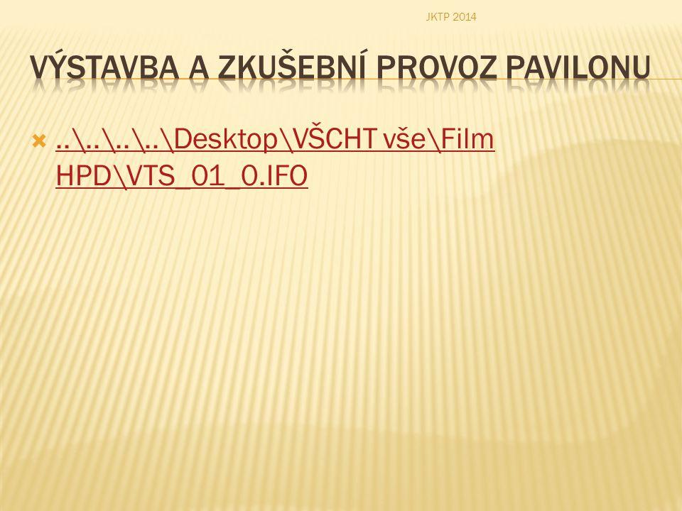 ..\..\..\..\Desktop\VŠCHT vše\Film HPD\VTS_01_0.IFO..\..\..\..\Desktop\VŠCHT vše\Film HPD\VTS_01_0.IFO JKTP 2014