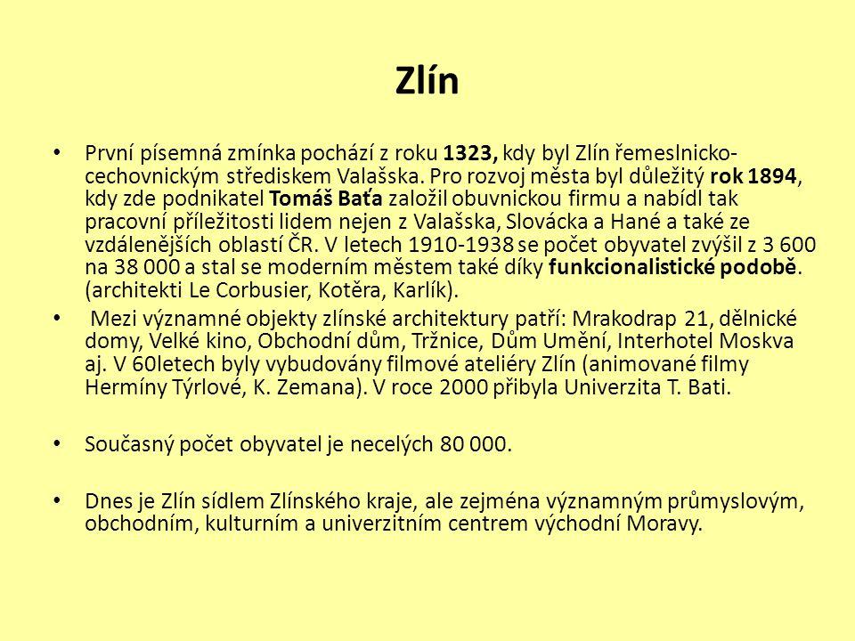 Zlín • První písemná zmínka pochází z roku 1323, kdy byl Zlín řemeslnicko- cechovnickým střediskem Valašska.