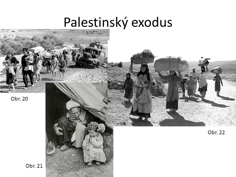Palestinský exodus Obr. 20 Obr. 21 Obr. 22