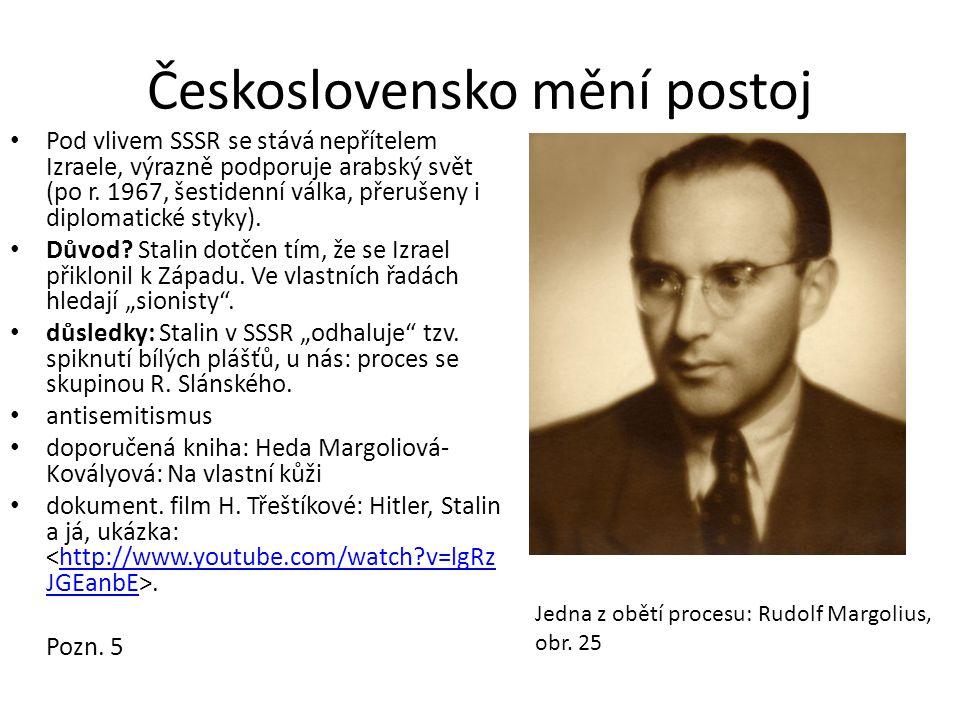Československo mění postoj • Pod vlivem SSSR se stává nepřítelem Izraele, výrazně podporuje arabský svět (po r. 1967, šestidenní válka, přerušeny i di