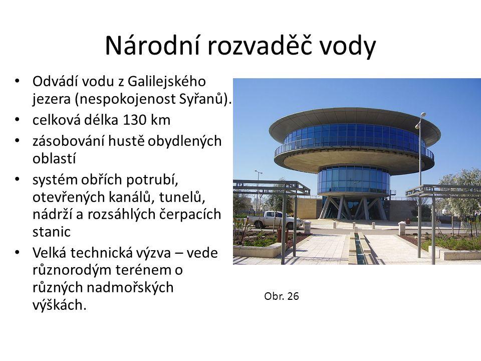 Národní rozvaděč vody • Odvádí vodu z Galilejského jezera (nespokojenost Syřanů). • celková délka 130 km • zásobování hustě obydlených oblastí • systé