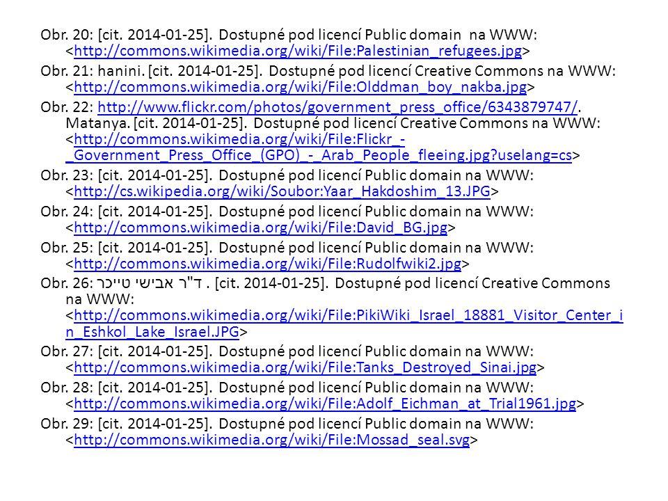 Obr. 20: [cit. 2014-01-25]. Dostupné pod licencí Public domain na WWW: http://commons.wikimedia.org/wiki/File:Palestinian_refugees.jpg Obr. 21: hanini