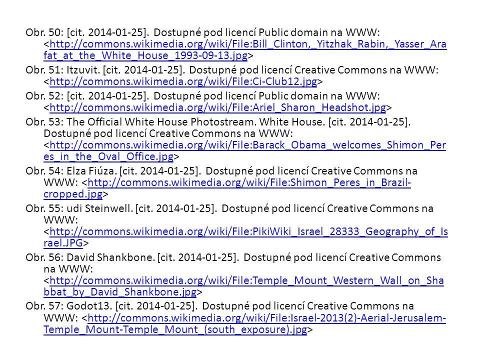 Obr. 50: [cit. 2014-01-25]. Dostupné pod licencí Public domain na WWW: http://commons.wikimedia.org/wiki/File:Bill_Clinton,_Yitzhak_Rabin,_Yasser_Ara