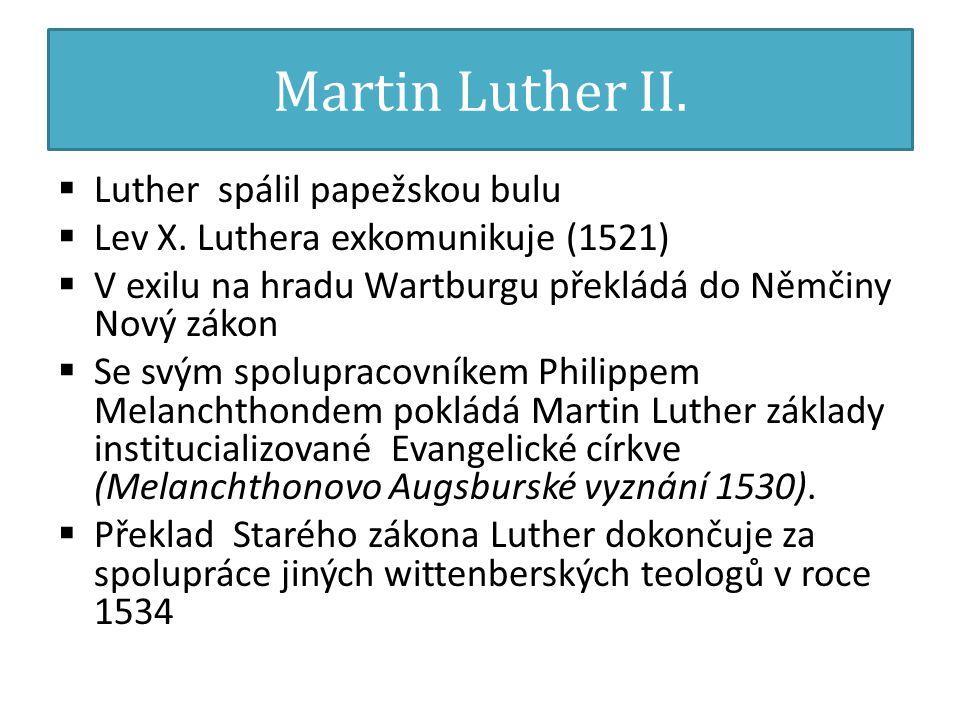 Martin Luther II. Luther spálil papežskou bulu  Lev X.