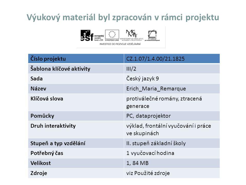 Český jazyk 9 Erich Maria Remarque Základní škola s rozšířenou výukou výtvarné výchovy, Teplice, Koperníkova 2592 Mgr.