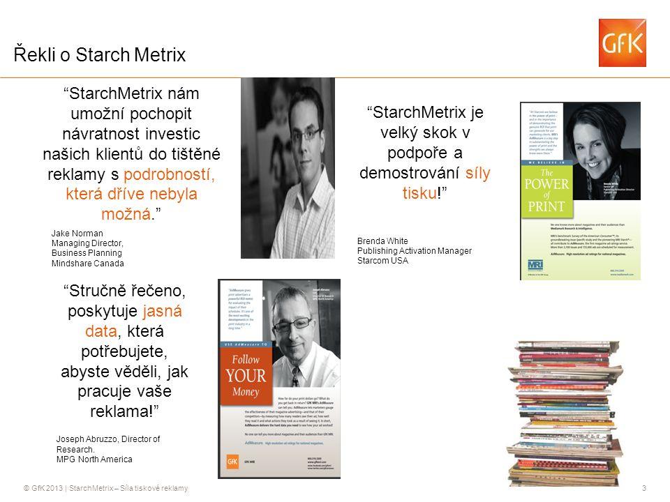 © GfK 2013 | StarchMetrix – Síla tiskové reklamy14 StarchMetrix v ČR