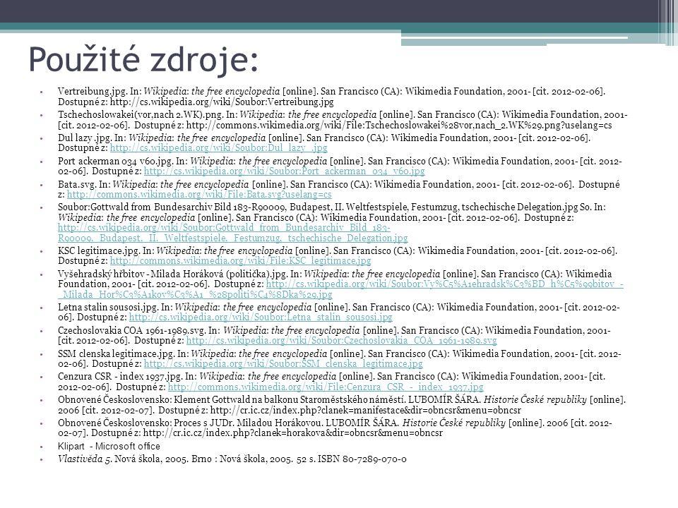 Použité zdroje: •Vertreibung.jpg. In: Wikipedia: the free encyclopedia [online]. San Francisco (CA): Wikimedia Foundation, 2001- [cit. 2012-02-06]. Do