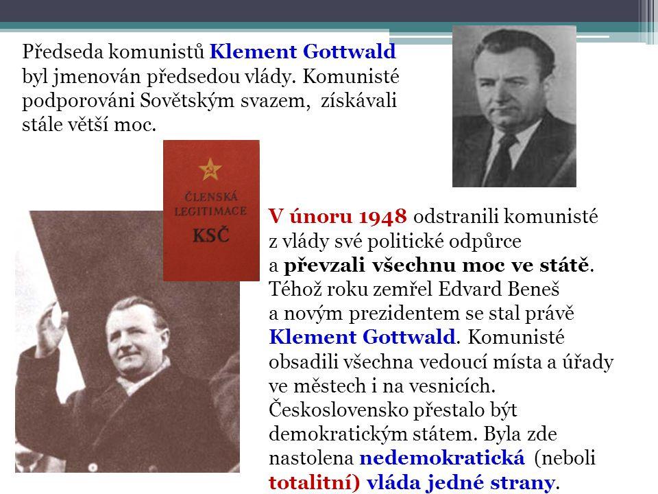 Předseda komunistů Klement Gottwald byl jmenován předsedou vlády. Komunisté podporováni Sovětským svazem, získávali stále větší moc. V únoru 1948 odst