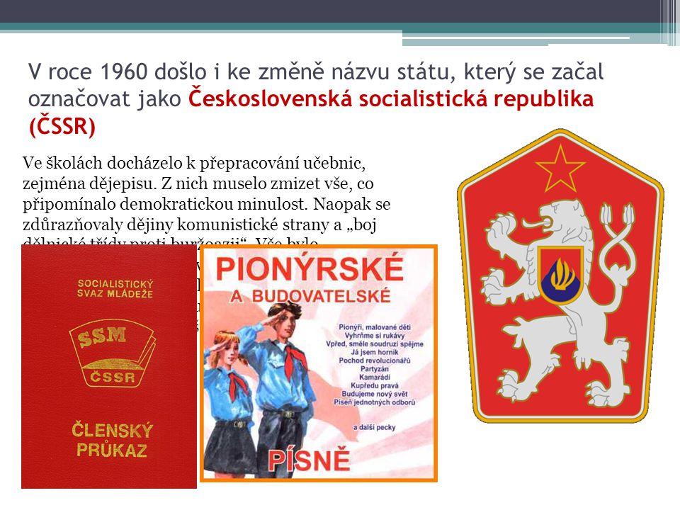 V roce 1960 došlo i ke změně názvu státu, který se začal označovat jako Československá socialistická republika (ČSSR) Ve školách docházelo k přepracov