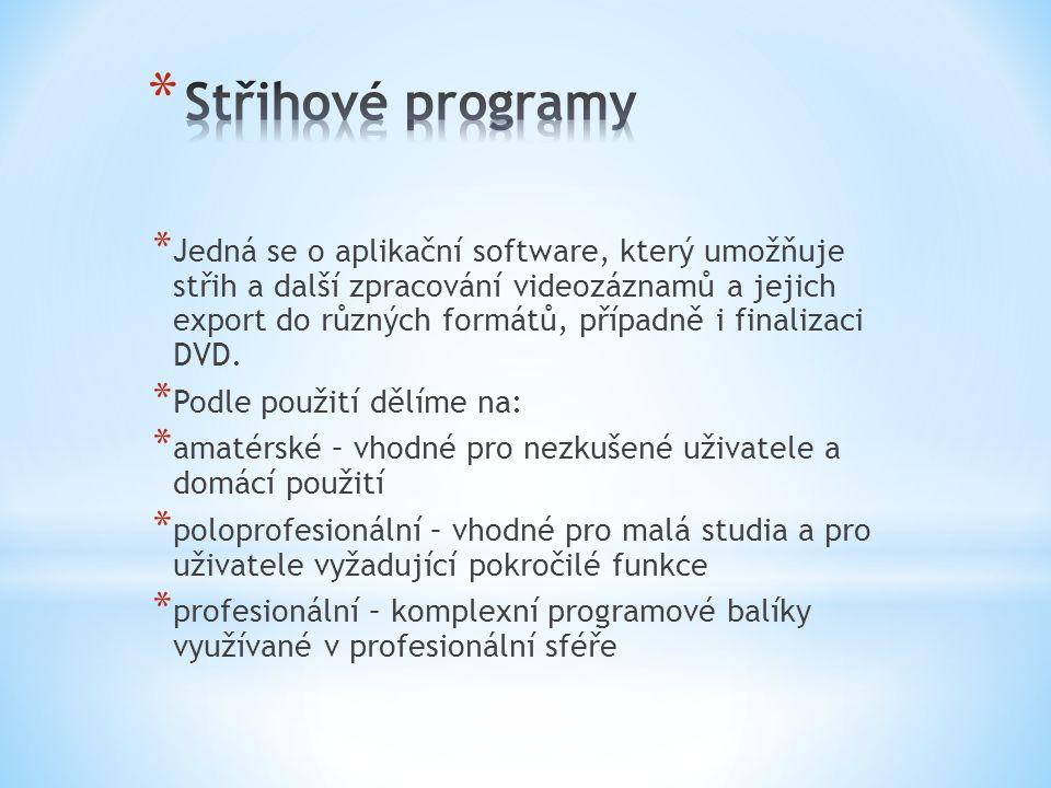 * Jedná se o aplikační software, který umožňuje střih a další zpracování videozáznamů a jejich export do různých formátů, případně i finalizaci DVD. *