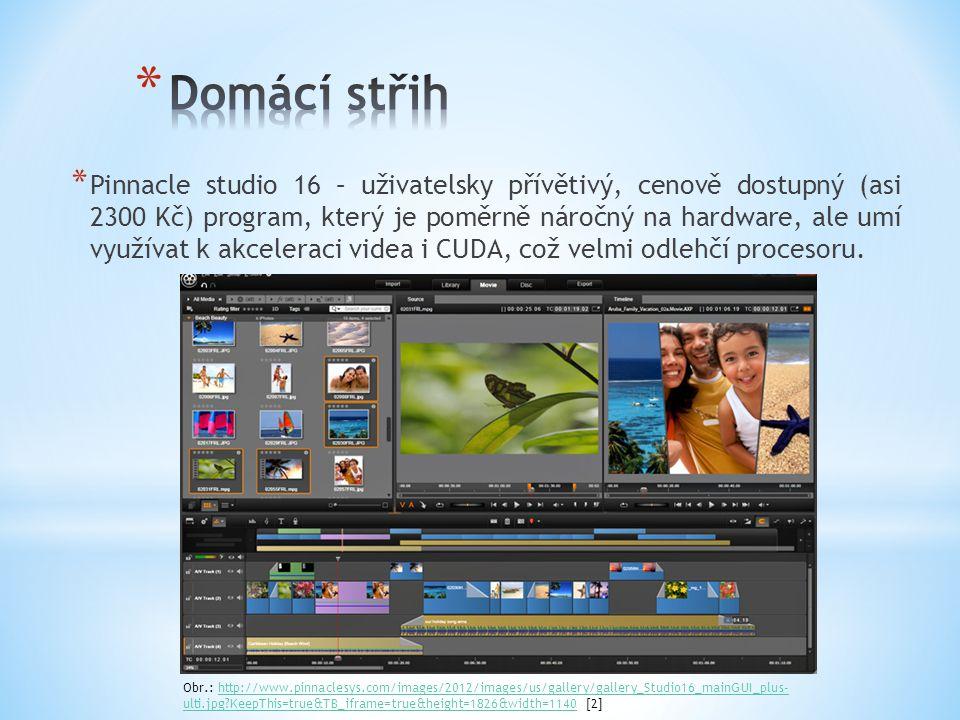* Pinnacle studio 16 – uživatelsky přívětivý, cenově dostupný (asi 2300 Kč) program, který je poměrně náročný na hardware, ale umí využívat k akceleraci videa i CUDA, což velmi odlehčí procesoru.