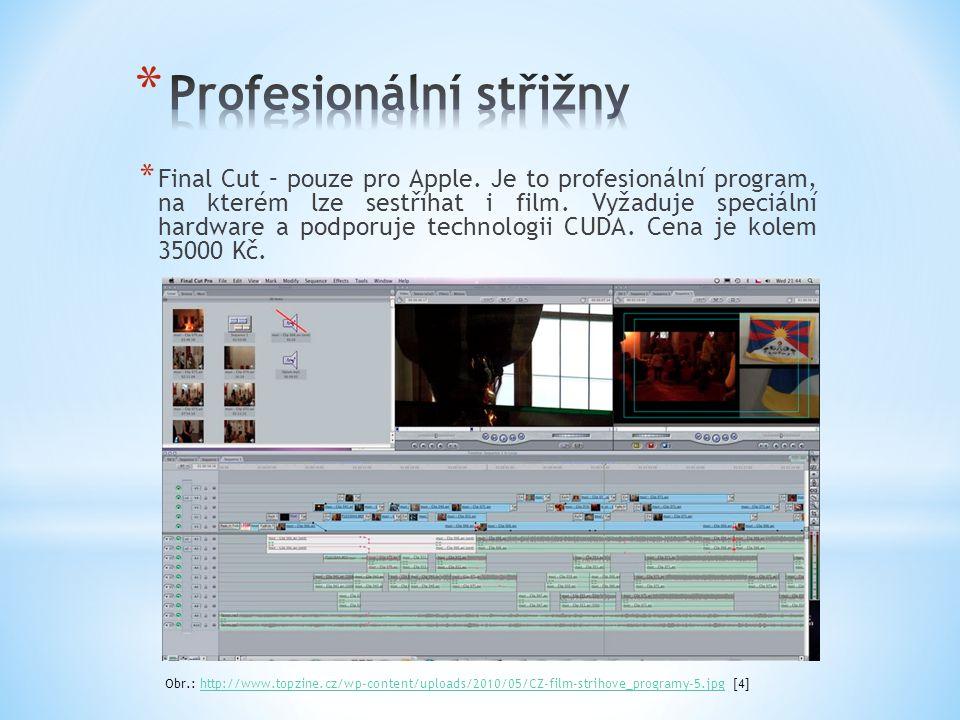 * Final Cut – pouze pro Apple. Je to profesionální program, na kterém lze sestříhat i film. Vyžaduje speciální hardware a podporuje technologii CUDA.